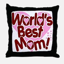 World's BEST Mom! Throw Pillow