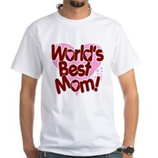 World's BEST Mom! Shirt