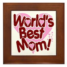 World's BEST Mom! Framed Tile