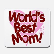 World's BEST Mom! Mousepad