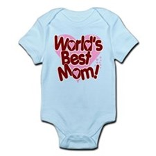 World's BEST Mom! Infant Bodysuit