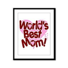 World's BEST Mom! Framed Panel Print