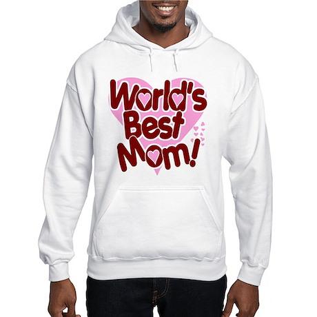 World's BEST Mom! Hooded Sweatshirt