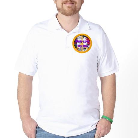 Make Love Not War Peace Symbo Golf Shirt