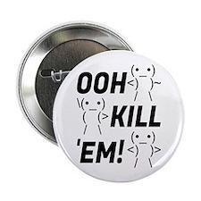 "Ooh Kill Em! 2.25"" Button"