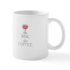 WINE AFTER COFFEE Mugs