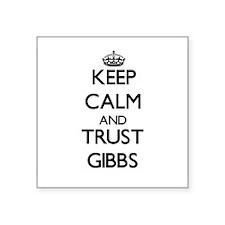 Keep calm and Trust Gibbs Sticker