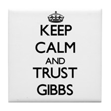 Keep calm and Trust Gibbs Tile Coaster
