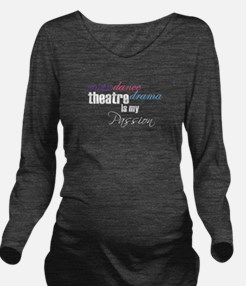 Theatre is my passion Long Sleeve Maternity T-Shir