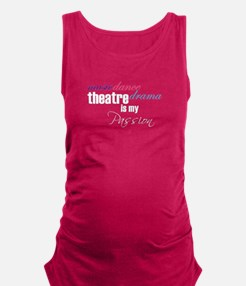 Theatre is my passion Maternity Tank Top