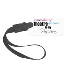 Theatre is my passion Luggage Tag