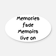 Black - Memories fade Memoirs live on Oval Car Mag