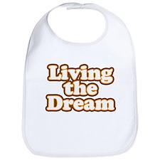 Livin the dream Bib