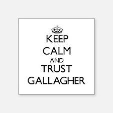 Keep calm and Trust Gallagher Sticker
