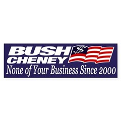 Bush-Cheney: None of Your Business