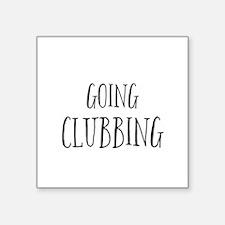 Going clubbing Sticker