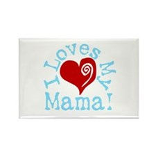 I LOVES My Mama! Rectangle Magnet