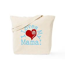 I LOVES My Mama! Tote Bag