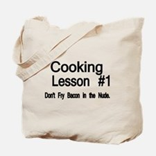 Cooking Lesson 1. Dont Fry Bacon in the Nude Tote