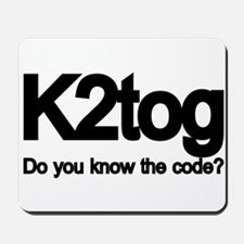 K2tog Knit Together Mousepad