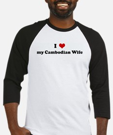 I Love my Cambodian Wife Baseball Jersey