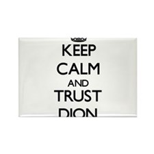 Keep calm and Trust Dion Magnets