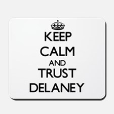Keep calm and Trust Delaney Mousepad