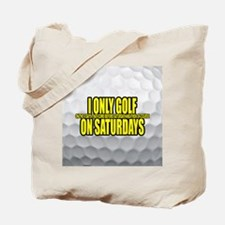 I Only Golf On Saturdays Tote Bag