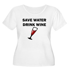 Save Water Drink Wine Plus Size T-Shirt