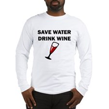 Save Water Drink Wine Long Sleeve T-Shirt