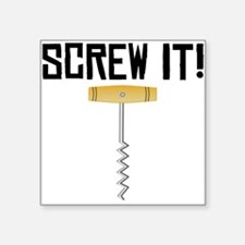 Screw It! Wine Corkscrew Sticker