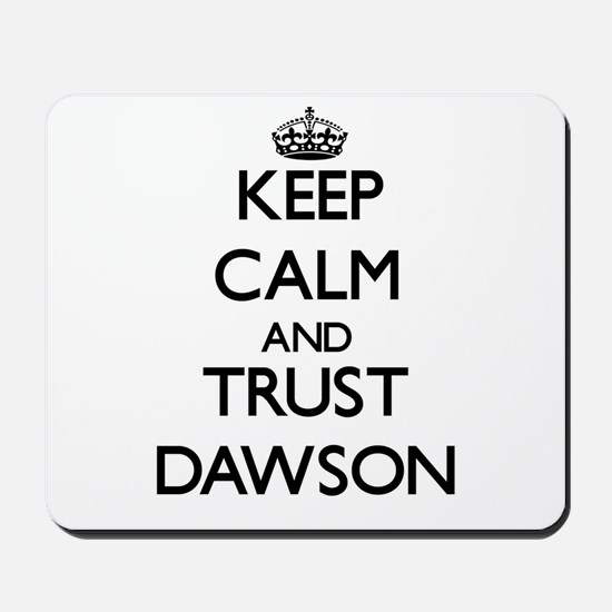 Keep calm and Trust Dawson Mousepad
