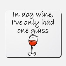 In Dog Wine Mousepad