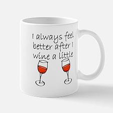 After I Wine A Little Mugs