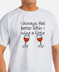 After I Wine A Little T-Shirt