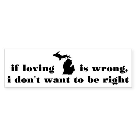 If Loving Michigan... Sticker (Bumper)