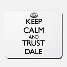 Keep calm and Trust Dale Mousepad