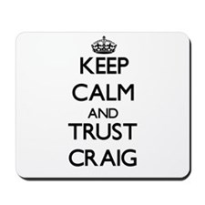 Keep calm and Trust Craig Mousepad