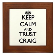 Keep calm and Trust Craig Framed Tile