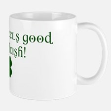 Damn It feels good to be Irish! Mug