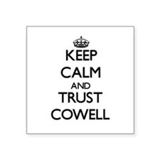 Keep calm and Trust Cowell Sticker