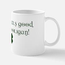 Damn It feels good to be a Hooligan! Mug