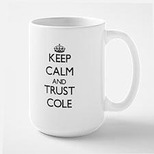 Keep calm and Trust Cole Mugs