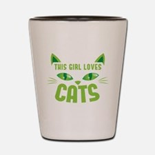 This girl loves CATS Shot Glass