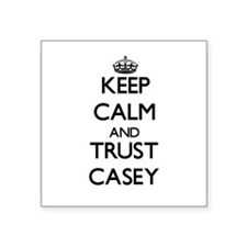 Keep calm and Trust Casey Sticker