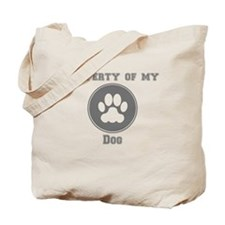 Property Of My Dog Tote Bag