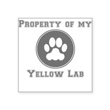 Property Of My Yellow Lab Sticker