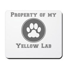 Property Of My Yellow Lab Mousepad