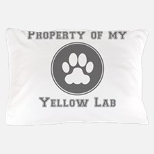 Property Of My Yellow Lab Pillow Case