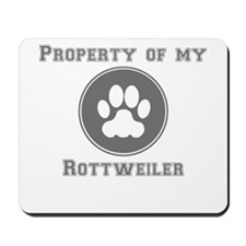Property Of My Rottweiler Mousepad